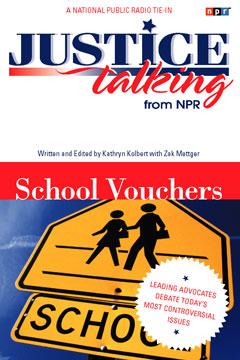 Justice Talking: School Vouchers