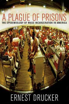A Plague of Prisons