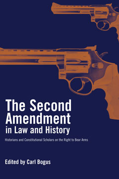 The Second Amendment in Law and History
