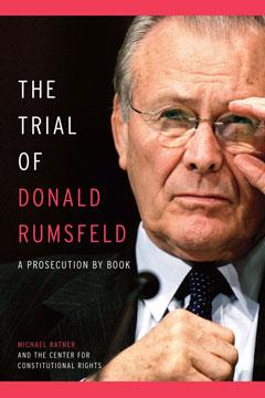 The Trial of Donald Rumsfeld
