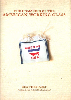The Unmaking of the American Working Class
