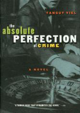 The Absolute Perfection of Crime
