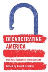 Decarcerating America