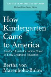 How Kindergarten Came to America