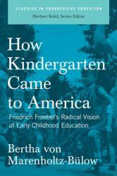 How Kindergarten Came to America