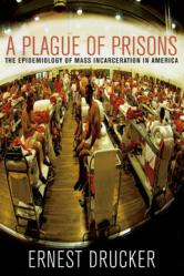 A Plague of Prisons