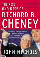 The Rise and Rise of Richard B. Cheney