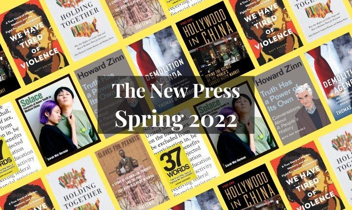 Spring and Summer 2022 books from The New Press
