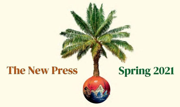 Spring 2021 books from The New Press