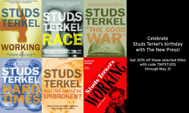 Celebrate Studs Terkel's Birthday With The New Press!